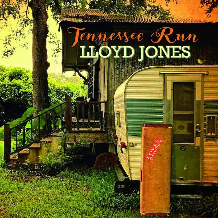 Lloyd Jones Tennessee Run album cover