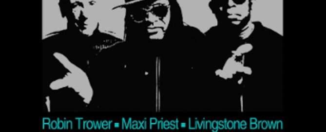Robin Trower Maxi Priest Livingstone Brown
