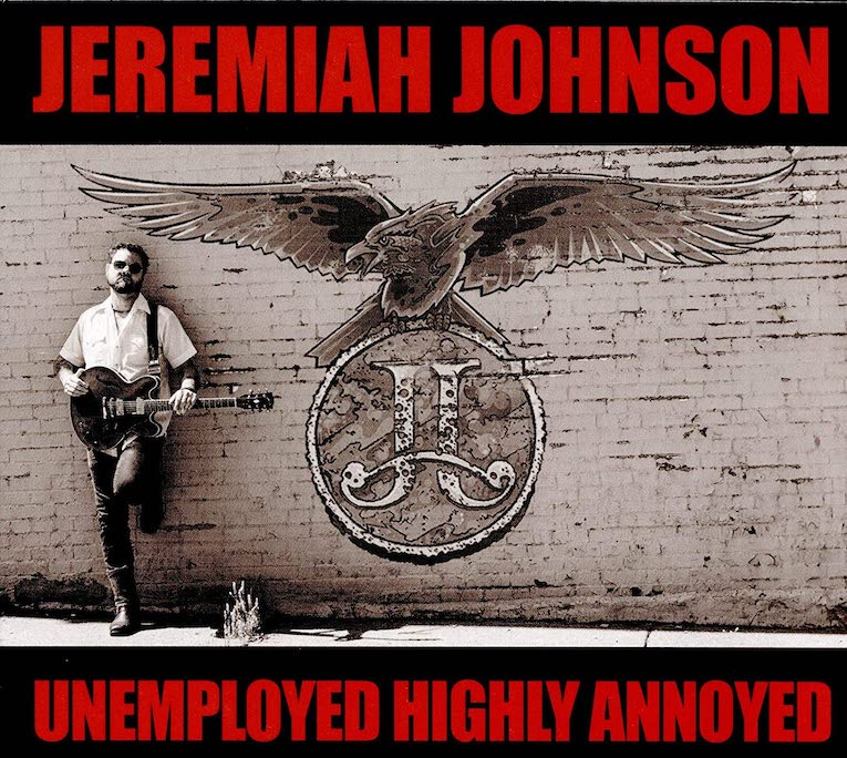 Unemployed and Highly Annoyed by Jeremiah Johnson album cover