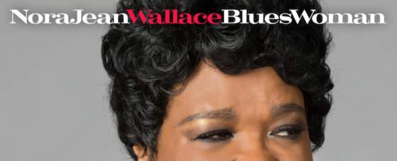 Review: 'Blueswoman' Nora Jean Wallace