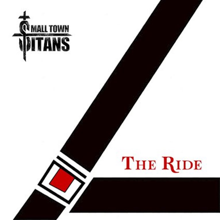 Small Town Titans The Ride album cover