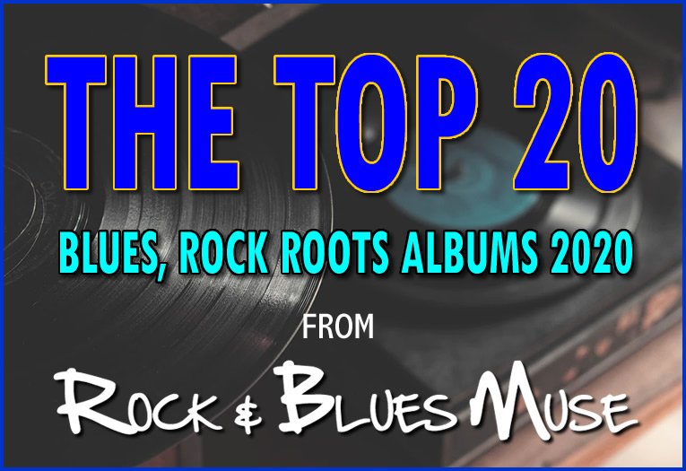 The Top 20 Blues Rock Roots Albums 2020 image
