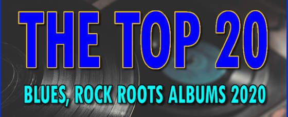 Top 20 Blues, Rock And  Roots Albums of 2020