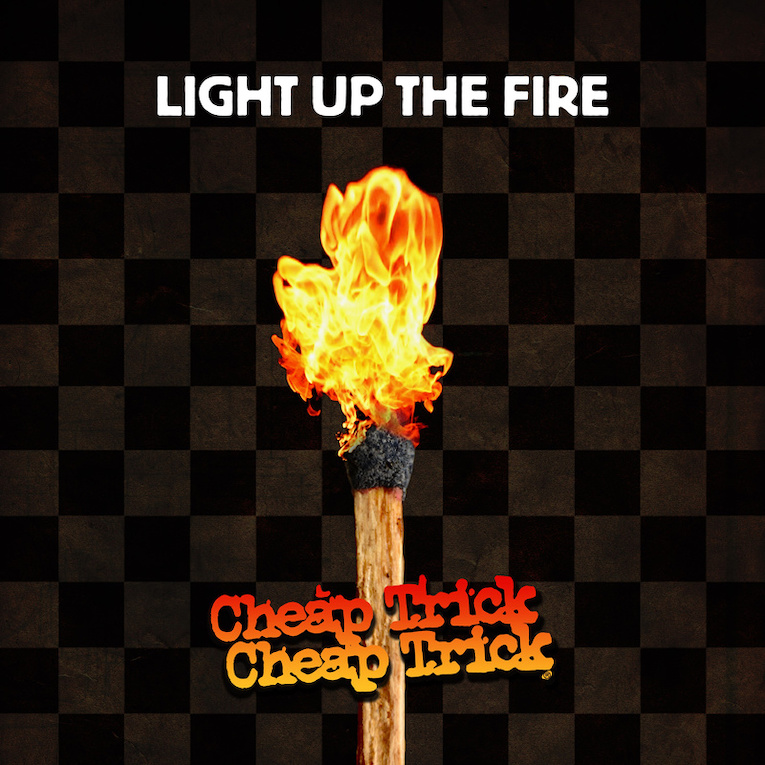 Cheap Trick Release New Single 'Light Up The Fire' cover