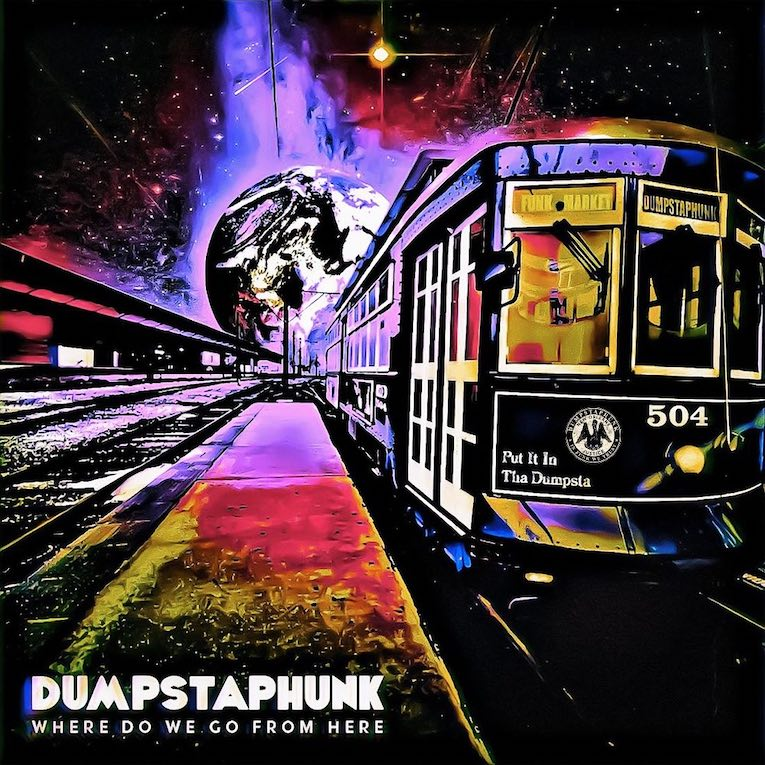 Dumpstaphunk Where Do We Go From Here Album Cover