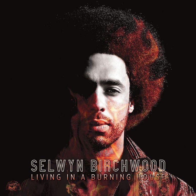 Selwyn Birchwood Living In A Burning House album cover