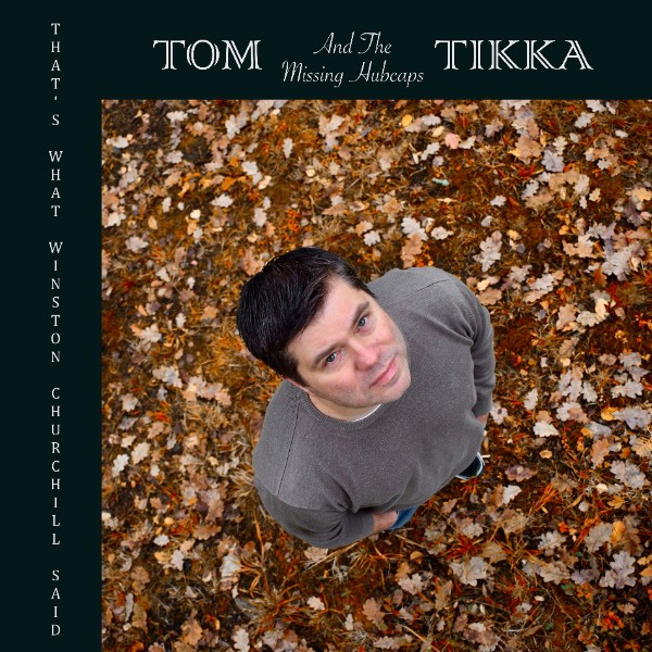 Tom Tikka & The Missing Hubcaps