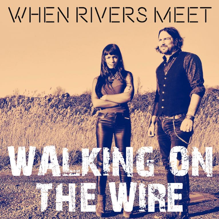 When Rivers Meet Walking on the Wire single image
