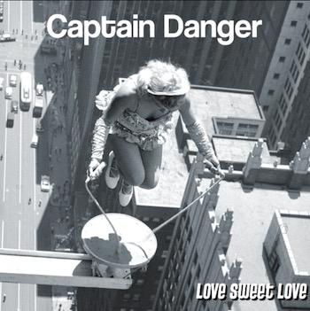 Captain Danger Love Sweet Love album cover