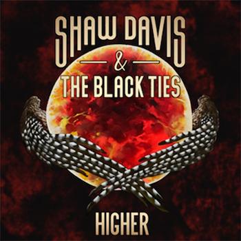 Shaw Davis & The Black Ties Higher single image