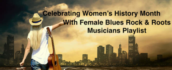Celebrating Women's History Month with Female Blues Rock & Roots Musicians Playlist image