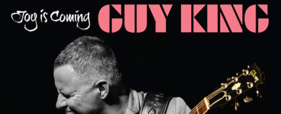 Review 'Joy Is Coming' by Guy King Blues Jazz Guitar Virtuoso