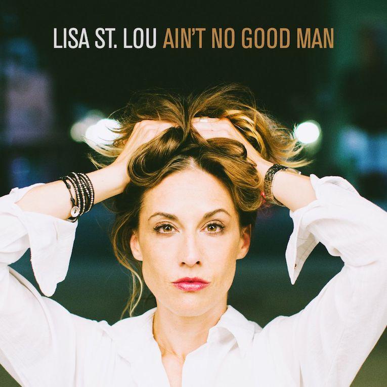 Lisa St. Lou Aint No Good Man single cover