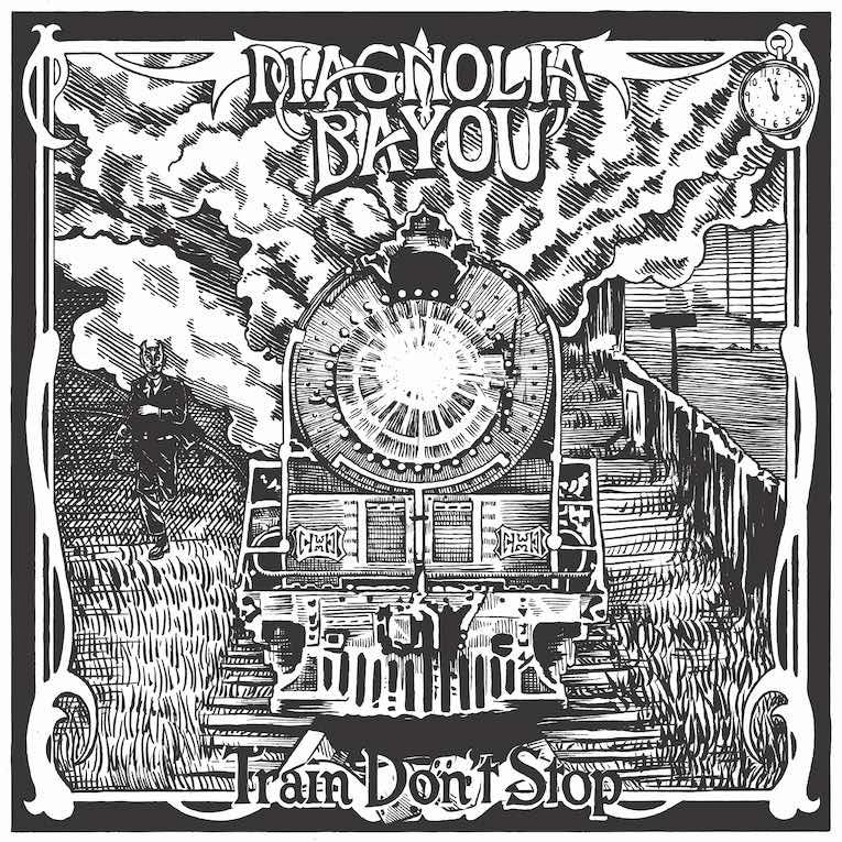Magnolia Bayou Train Don't Stop single image