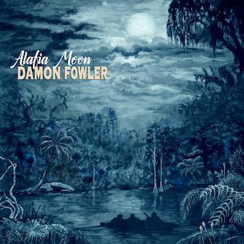 Damon Fowler Alafia Moon