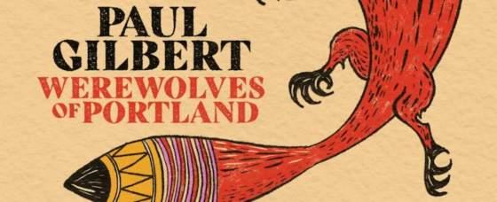 Review 'Werewolves of Portland' Paul Gilbert