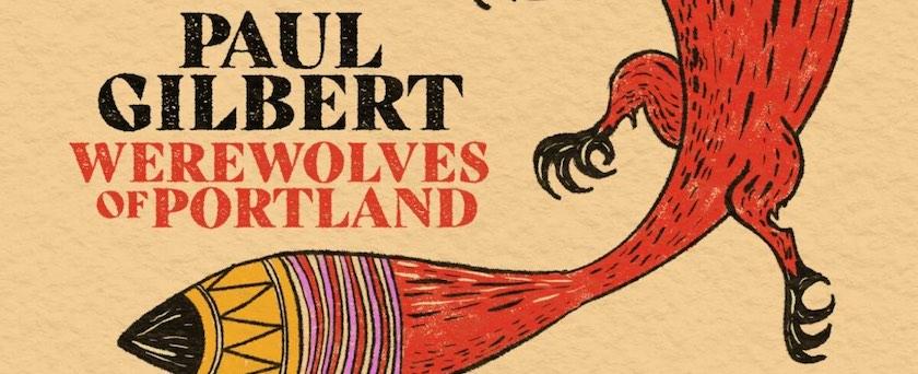 Werewolves of Portland Paul Gilbert album cover