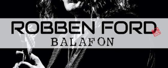 "Guitar Virtuoso Robben Ford Releases New Single ""Balafon"""